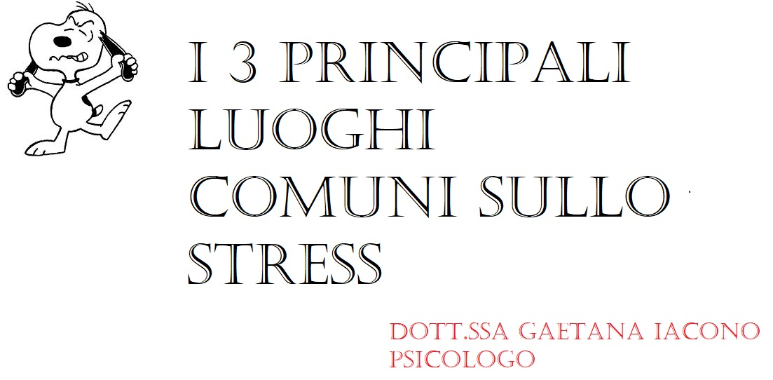 Amato I 3 principali luoghi comuni sullo stress - Gaetana Iacono  IL33